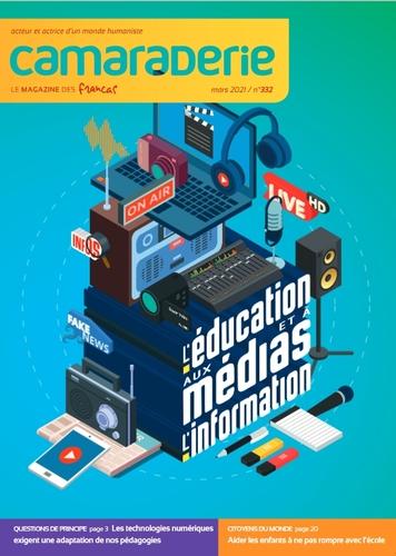 Couverture Camaraderie 332 - L'éducation aux medias et à l'information - Les Francas