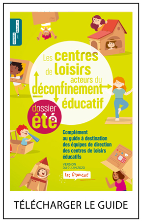 Télécharger le complément au guide Les centres de loisirs, acteurs du déconfinement éducatif par Les Francas