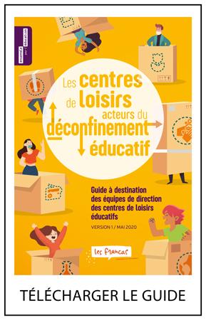 Télécharger le guide Les centres de loisirs, acteurs du déconfinement éducatif par Les Francas